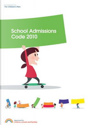 School Admissions Code 2010 by Not Available