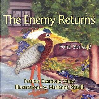 The Enemy Returns by Patricia Desmond Vargo