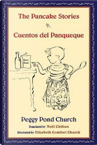 The Pancake Stories / Cuentos del Panqueque by Peggy Pond Church