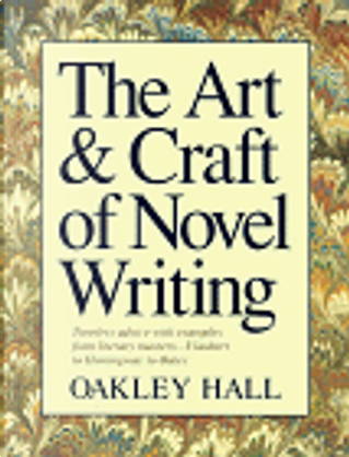 The Art and Craft of Novel Writing by Oakley Hall