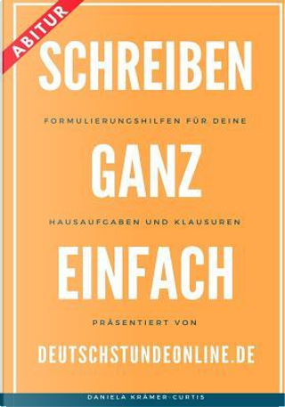 Schreiben - Ganz Einfach by Daniela Krämer-Curtis