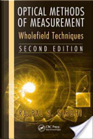 Optical methods of measurement by Rajpal S. Sirohi
