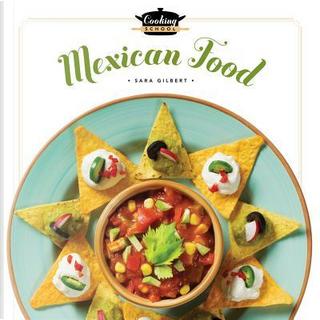 Mexican Food by Sara Gilbert