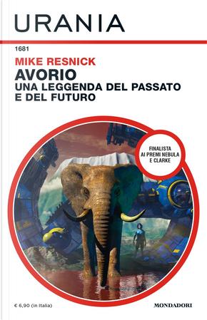 Avorio: una leggenda del passato e del futuro by Mike Resnick