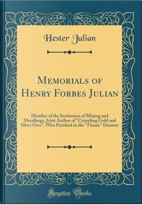 Memorials of Henry Forbes Julian by Hester Julian