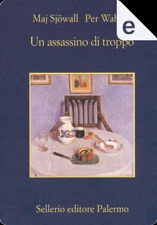 Un assassino di troppo by Maj Sjöwall, Per Wahlöö