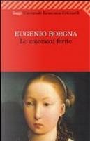 Le emozioni ferite by Eugenio Borgna