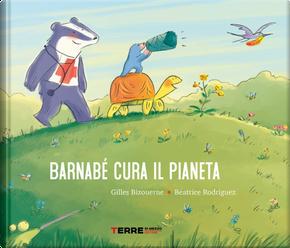 Barnabè cura il pianeta by Béatrice Rodriguez, Gilles Bizouerne