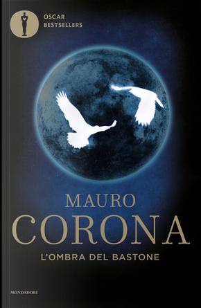 L'Ombra del bastone by Mauro Corona