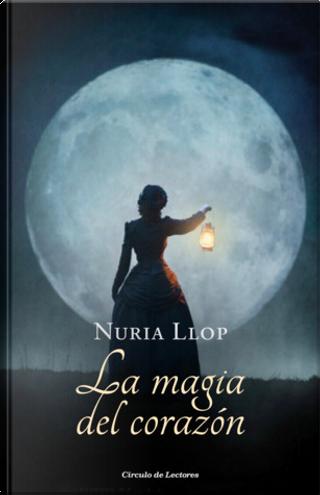 La magia del corazón by Nuria Llop