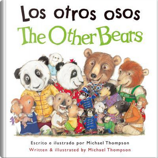 Los otros osos/ The Other Bears by Michael Thompson