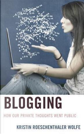 Blogging by Kristin Roeschenthaler Wolfe