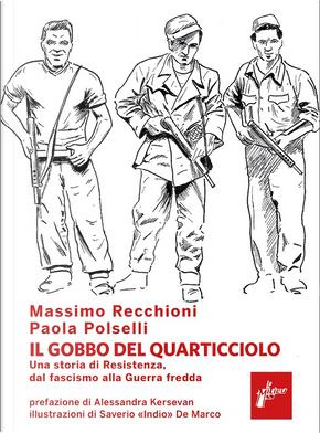 Il Gobbo del Quarticciolo by Massimo Recchioni, Paola Polselli