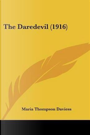 The Daredevil 1916 by Maria Thompson Daviess
