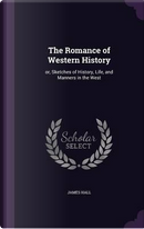 The Romance of Western History by PROFESSOR JAMES HALL