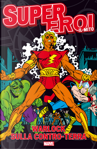 Supereroi. Il Mito, 28 by Bob Brown, Herb Trimpe, Gerry Conway, Tony Isabella, Gil Kane, John Buscema, Mike Friedrich, Ron Goulart, Roy Thomas