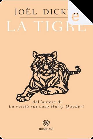 La tigre by Joël Dicker