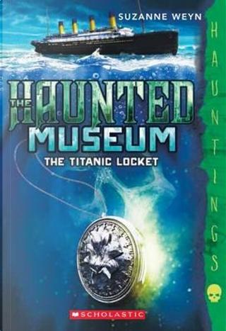 The Titanic Locket by Suzanne Weyn