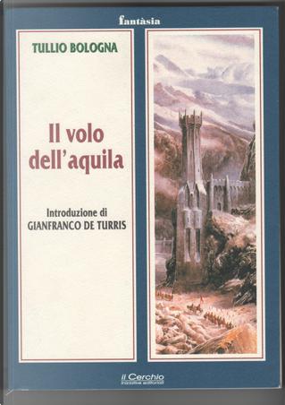 Il volo dell'aquila by Tullio Bologna