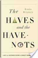 The Haves and the Have-Nots by Branko Milanovic