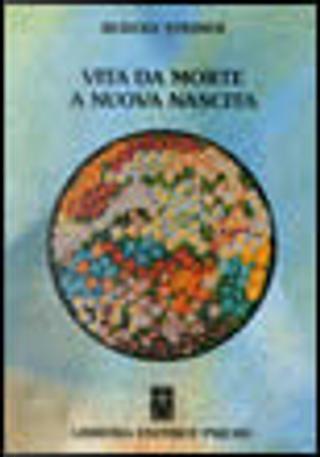 Vita da morte a nuova nascita in relazione con eventi cosmici by Rudolf Steiner
