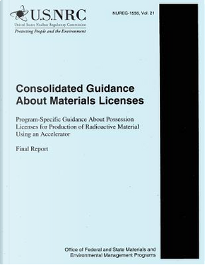 Consolidated Guidance About Material Licenses by U.s. Nuclear Reglatory Commission