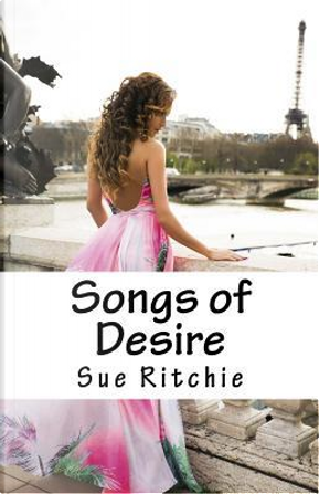 Songs of Desire by Sue Ritchie