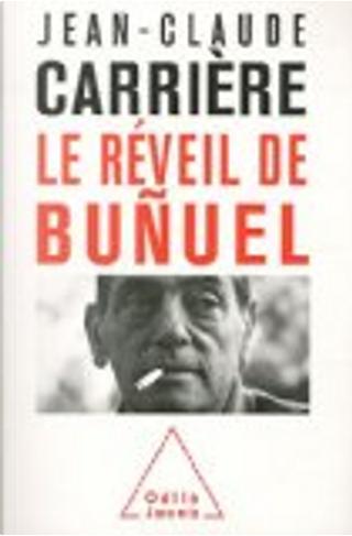 Le réveil de Buñuel by Jean-Claude Carriere