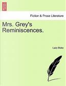 Mrs. Grey's Reminiscences. Vol. III by Lady Blake