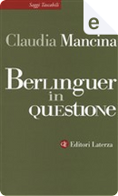 Berlinguer in questione by Claudia Mancina