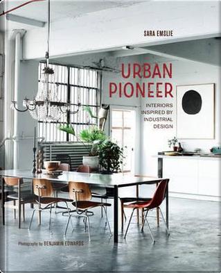 Urban Pioneer by Sara Emslie