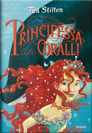 Principessa dei Coralli by Tea Stilton