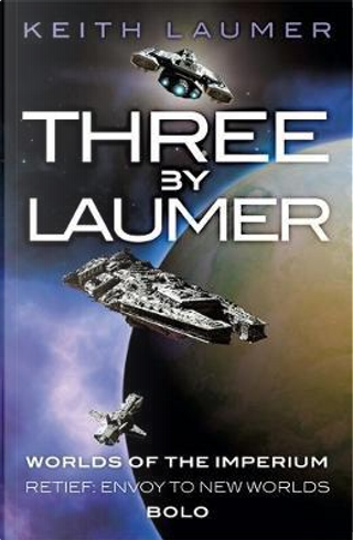 Three By Laumer by Keith Laumer