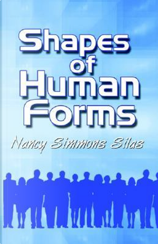 Shapes of Human Forms by Nancy Silas