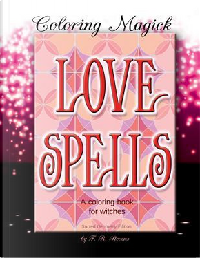 Love Spells Adult Coloring Book by F. B. Stevens