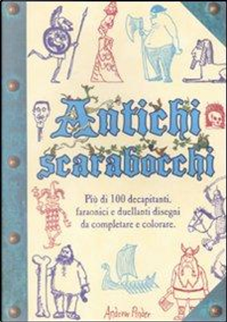 Antichi scarabocchi. Ediz. illustrata by Andrew Pinder