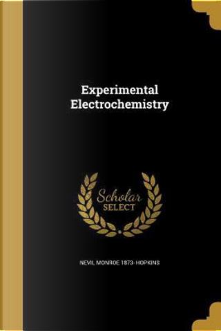 EXPERIMENTAL ELECTROCHEMISTRY by Nevil Monroe 1873 Hopkins