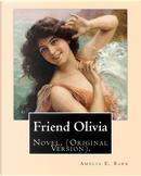 Friend Olivia by Amelia Edith Huddleston Barr