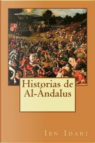 Historias de Al-Ándalus by Ibn Idari