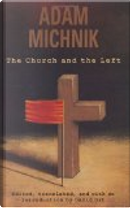 The Church and the Left by Adam Michnik