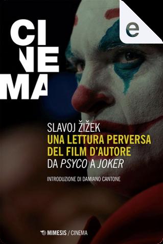 Una lettura perversa del film d'autore by Slavoj Žižek