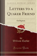 Letters to a Quaker Friend by William Taylor