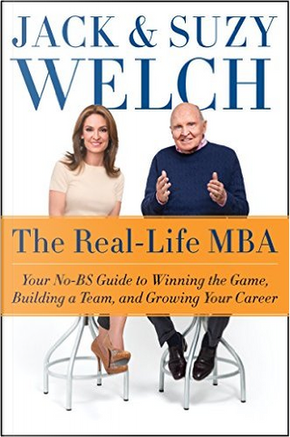 The Real-Life MBA by Suzy Welch, Jack Welch
