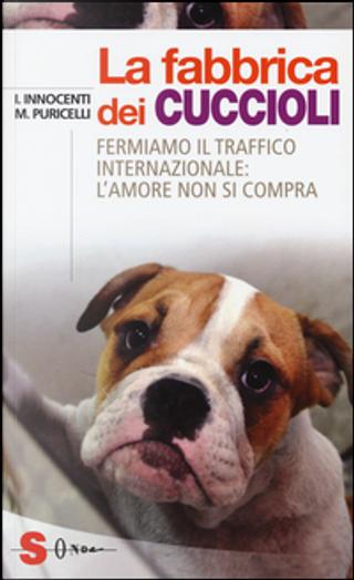 La fabbrica dei cuccioli by Ilaria Innocenti, Macrì Puricelli