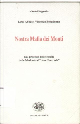 Nostra mafia dei monti by Lirio Abbate, Vincenzo Bonadonna