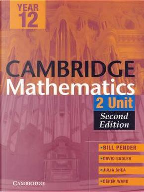 Cambridge 2 Unit Mathematics Year 12 Second Edition by William Pender