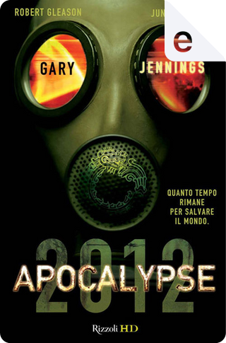 Apocalypse 2012 by Gary Jennings, Junius Podrug, Robert Gleason