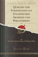 Quellen und Forschungen aus Italienischen Archiven und Bibliotheken, Vol. 1 (Classic Reprint) by Deutsches Historisches Institut In Rom