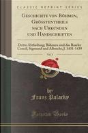 Geschichte von Böhmen, Größtentheils nach Urkunden und Handschriften, Vol. 3 by Franz Palacky