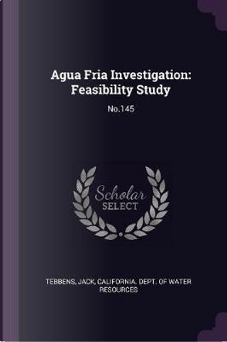 Agua Fria Investigation by Jack Tebbens